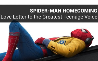 Spider-Man Homecoming: A Love Letter to the Greatest Teenage Voice